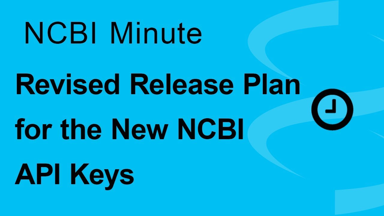 Ncbi minute revised release plan for the new ncbi api keys youtube ncbi minute revised release plan for the new ncbi api keys stopboris Images