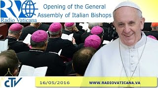 Opening of the General Assembly of Italian Bishops 2016.05.16