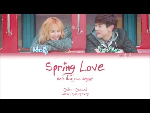 Eric Nam (에릭남) & Wendy (웬디 of Red Velvet) - Spring Love (Color Coded Han|Rom|Eng Lyrics) | by Yankat