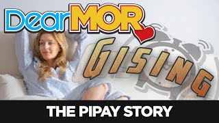 "Dear MOR: ""Gising"" The Pipay Story 08-09-18"