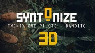 Bandito - Twenty One Pilots [ 3D/8D AUDIO-SOUND ]