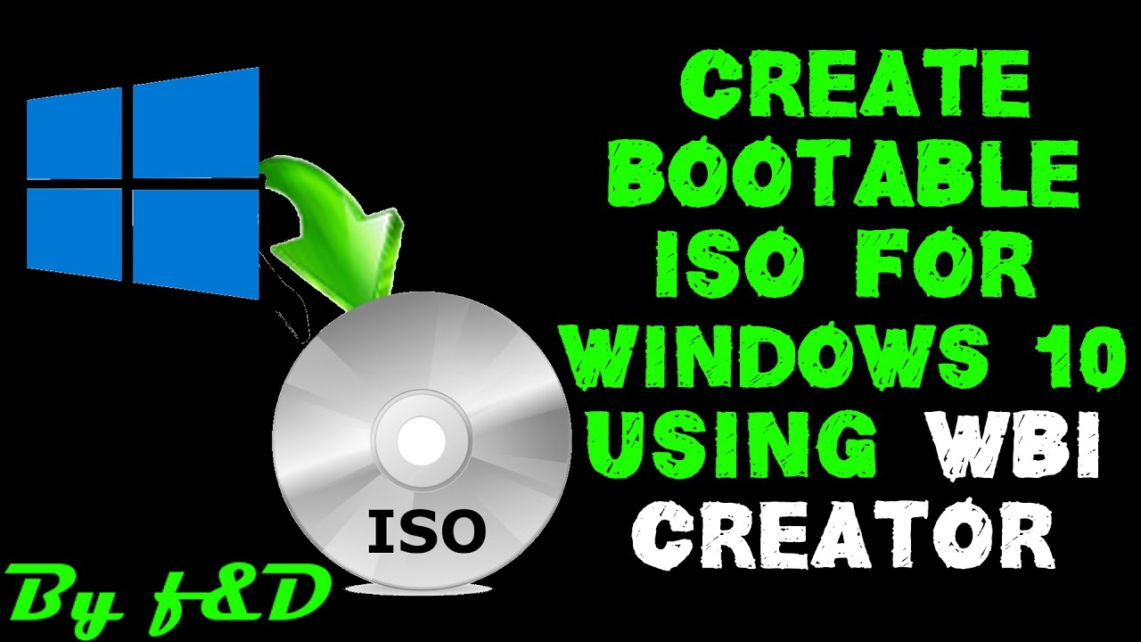 How to create windows 10 ISO from files or folder with WBI Creator (WITHOUT  IMGBURN) 2017