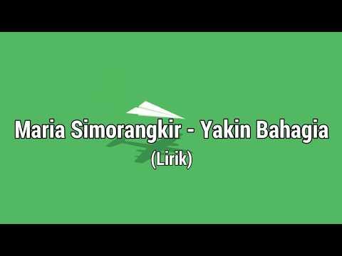 Maria Simorangkir (Indonesian Idol) - Yakin Bahagia (Lirik)
