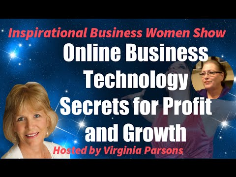 Online Business Technology Secrets for Profit and Growth: Inspirational Business Women Show