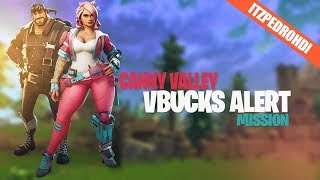 FORTNITE SAVE THE WORLD - CANNY VALLEY VBUCKS MISSION ALERT