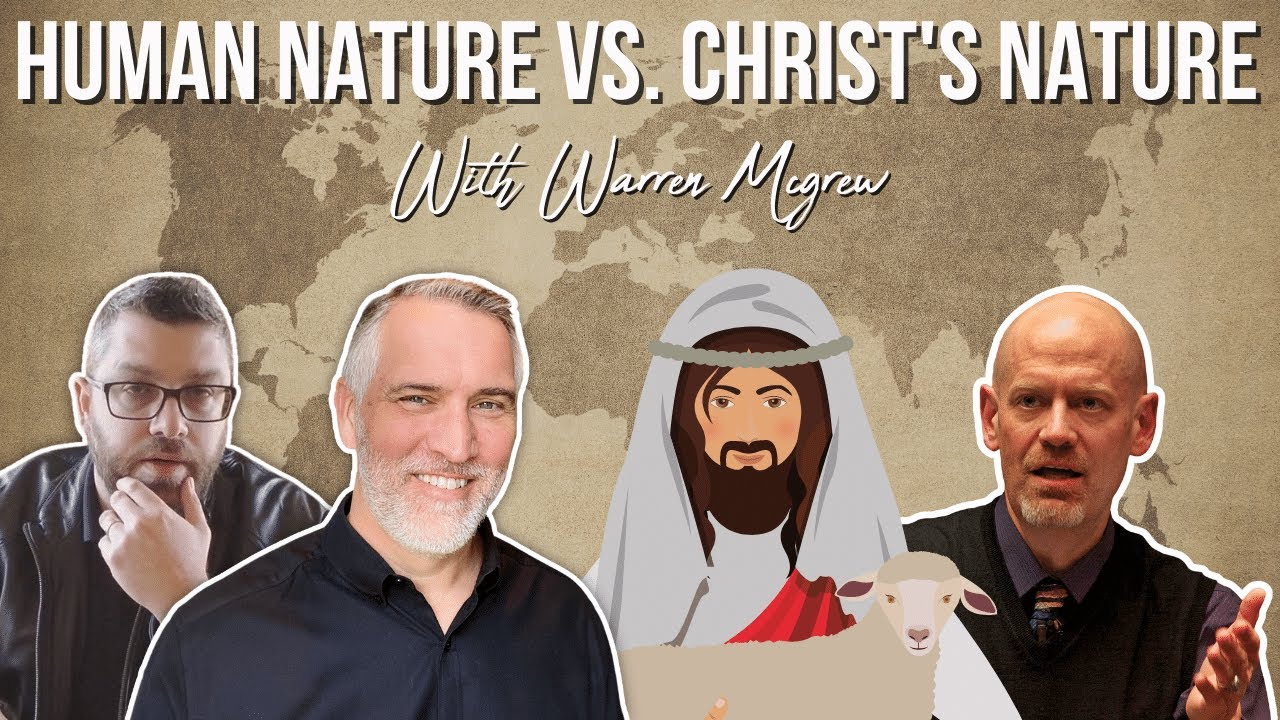 Human Nature vs Christ's Nature - Soteriology 101