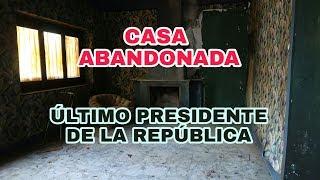 Casa del Presidente Abandonada // URBEX // LUGARES ABANDONADOS