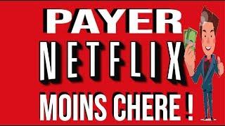 PAYER NETFLIX MOINS CHERE !