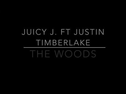 Juicy J -The Woods ft. Justin Timberlake LYRICS