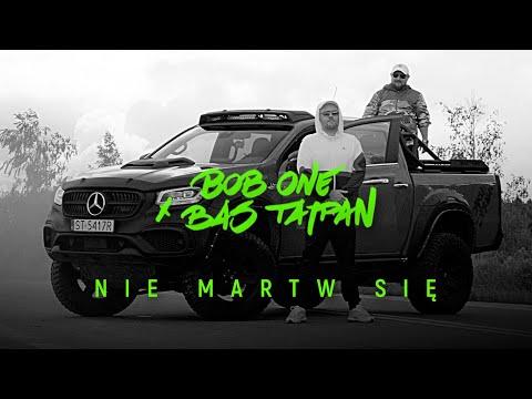 Bob One x Bas Tajpan - Nie martw się