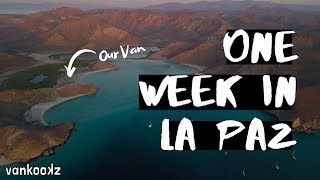 IS VANLIFE MEXICO SAFE? | One Week in La Paz, Baja | Food, Diesel, Showers, Van Upgrades & More!