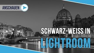 SCHWARZ-WEISS KONVERTIERUNG IN LIGHTROOM 5 | TUTORIAL DEUTSCH | #7