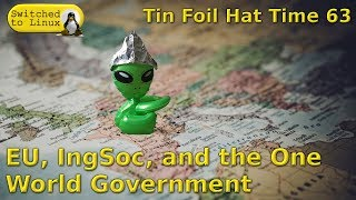 EU, IngSoc, and a One World Government - Tin Foil Hat Time 63
