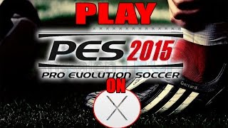 How to Play Pro Evolution Soccer 2015 on OS X Yosemite 10.10.1