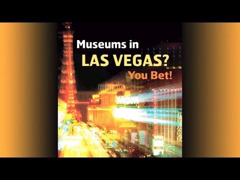Museums in Las Vegas? You Bet!