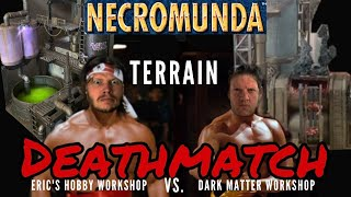 TERRAIN DEATHMATCH - vs. Dark Matter Workshop - Crafting Necromunda Territories! 40k Kill Team