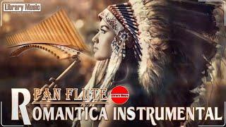 Baladas Romanticas Instrumentales Con Flauta - Música Romántica Instrumental Para Escuchar