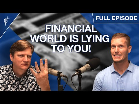 4 Ways the Financial World is Lying to You (Whom CAN You Trust?)