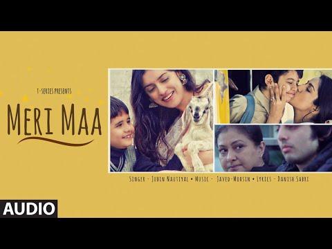 Meri Maa Full Audio Song   Jubin Nautiyal   Javed-Mohsin   Danish Sabri   T-Series