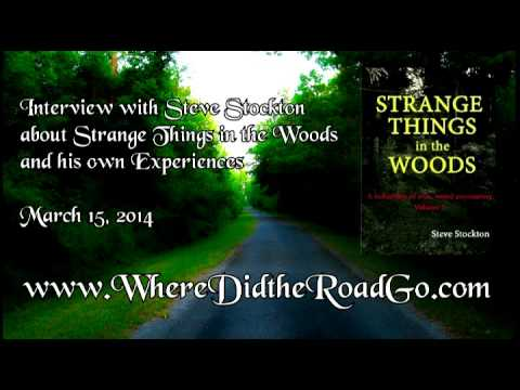 Steve Stockton on Strange Things in the Woods - March 15, 2014
