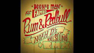 Beenie Man Ft. Fambo - Rum & Redbull (Noah D Killsound Remix) [Official]