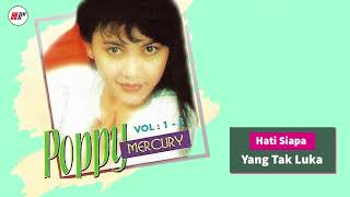 "Selamat menikmati official audio dari poppy mercury berjudul ""hati siapa yang tak luka"". lagu ini merupakan bagian album ""20 the best mercury"". ha..."