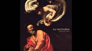 E.S. Posthumus Unearthed Full Album