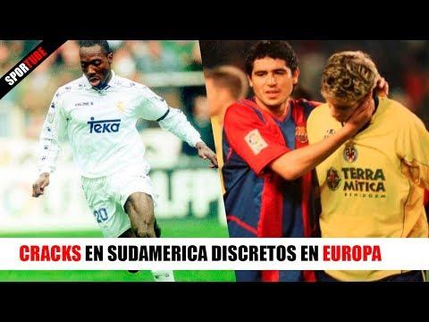 7 Cracks en Sudamérica que FRACASARON en EUROPA