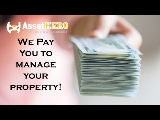 We Pay You to Manage Your Property!   Asset Hero Property Management