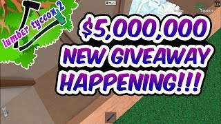 (NEW $5,000,000 GIVEAWAY HAPPENING RIGHT NOW) *ROBLOX | LUMBER TYCOON 2!!!! *
