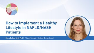 European workshop on nash in clinical practice 2019 how to implement a healthy lifestyle nafld/nash patients speaker: shira zelber-sagi, phd organization:...