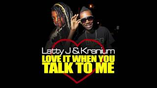 LATTY J & KRANIUM - LOVE IT WHEN YOU TALK TO ME