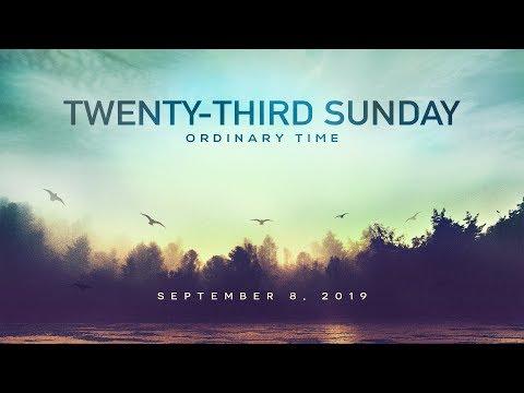 Weekly Catholic Gospel Reflection For September 8, 2019 | Twenty-Third Sunday of Ordinary Time