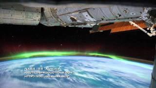 NASA ISS Aurora Borealis Space Time Lapse Video Nautilus Productions