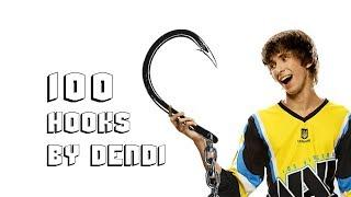 100 hooks by Dendi
