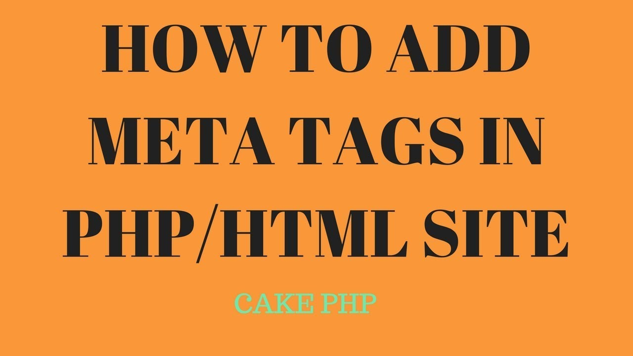 HOW TO ADD META TAGS IN PHP/HTML SITE - html meta keywords | meta tag seo