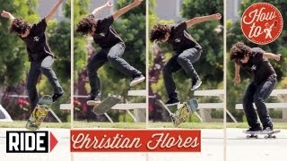 How-To Skateboading: Kickflip Back-Foot Flip with Christian Flores