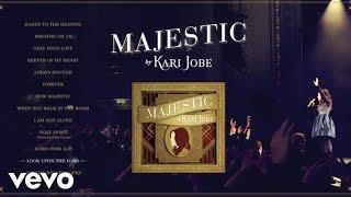 Kari Jobe - Majestic Album Sampler (Live)