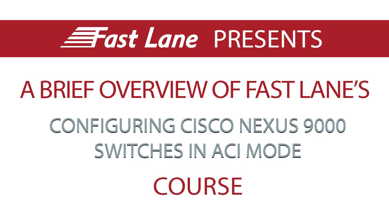 A Brief Overview of Fast Lane's DCAC9K Course