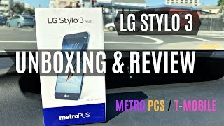 LG Stylo 3 Plus Unboxing & Review - Metro PCS/T-mobile