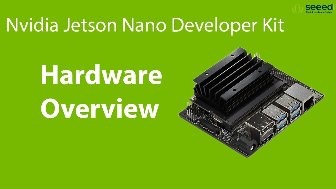 NVIDIA Jetson Nano Developer Kit Detailed Review | Seeed Studio Blog