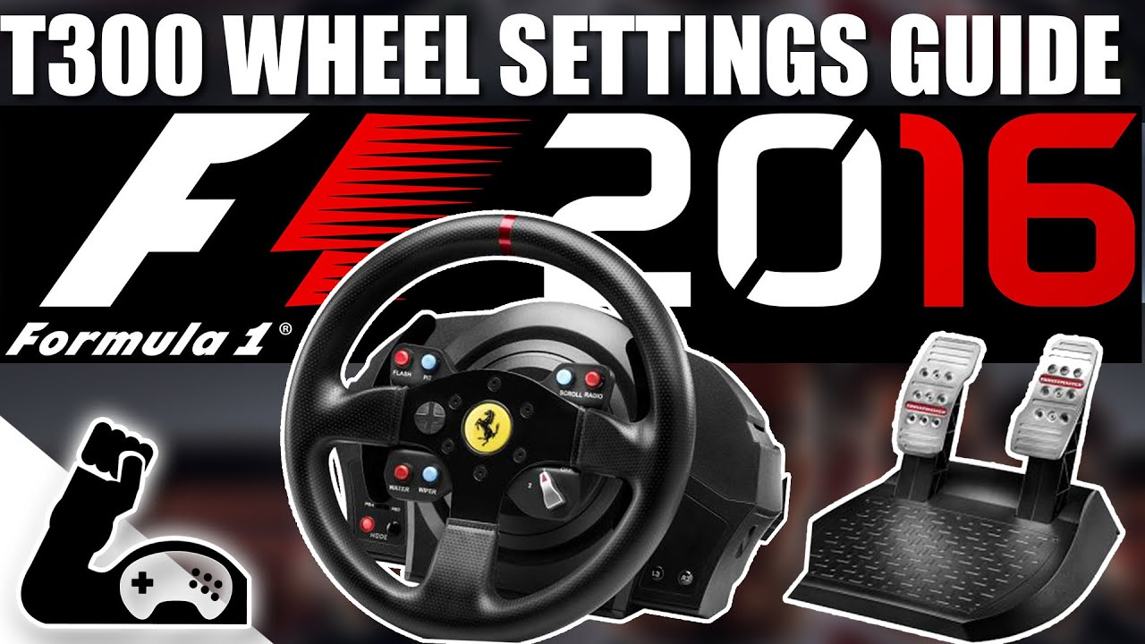 F1 2016 - Thrustmaster T300 WHEEL SETTINGS GUIDE - FFB & Pedal Settings by  GamerMuscleVideos