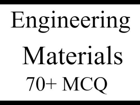 Mechanical Engineering mcq # Engineering Materials 78 MCQ