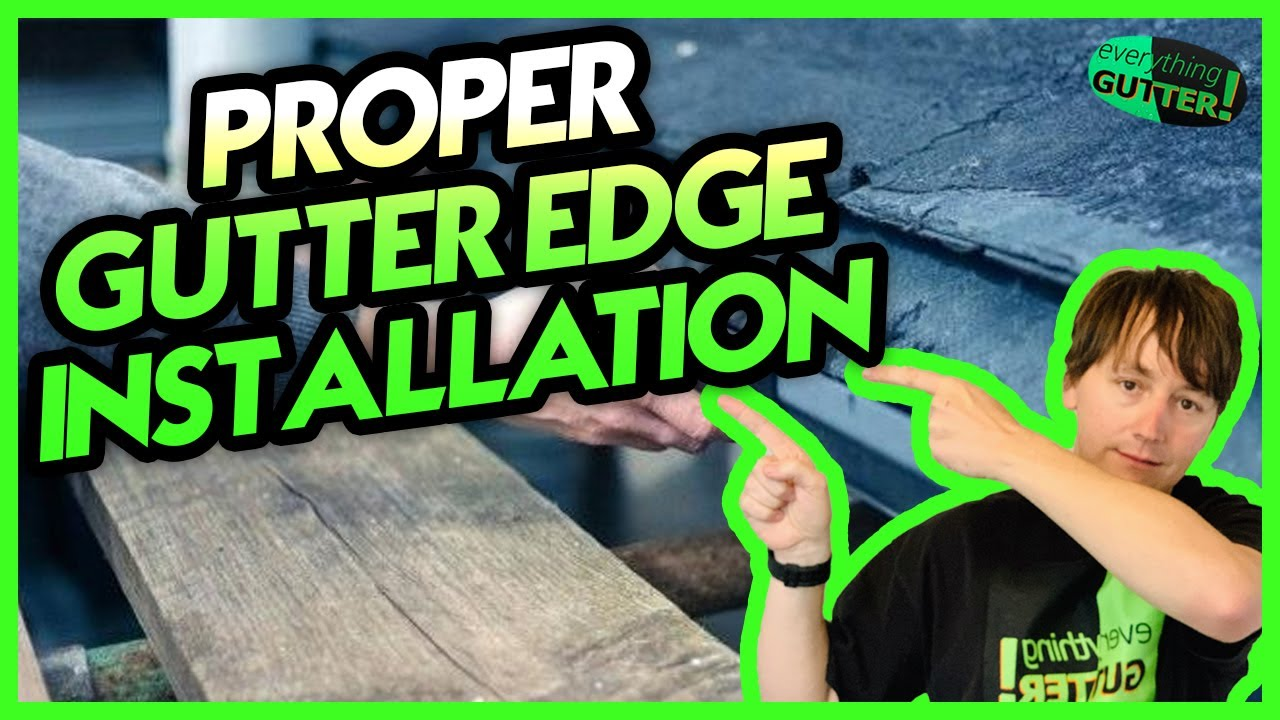 How To Properly Install Gutter Edge Youtube