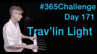 Trav'lin' Light - Billie Holliday | piano vocal | #365Challenge Day 171