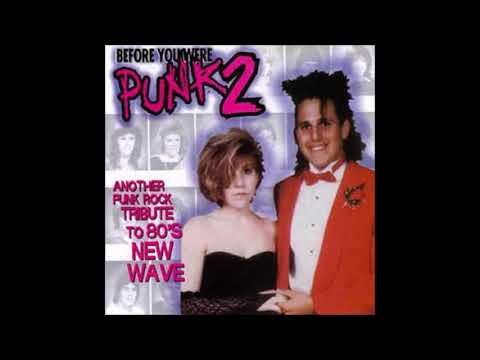 Before You Were Punk 2: Another Punk Rock Tribute to 80s New Wave