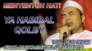 Terenyuh!!! Ya Habibal Qolby - Gus Shon feat. JSN Mustaghitsu Al Mughits