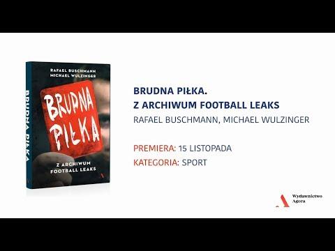 Brudna piłka. Z archiwum Football Leaks – książka o ciemnych stronach futbolowego biznesu.