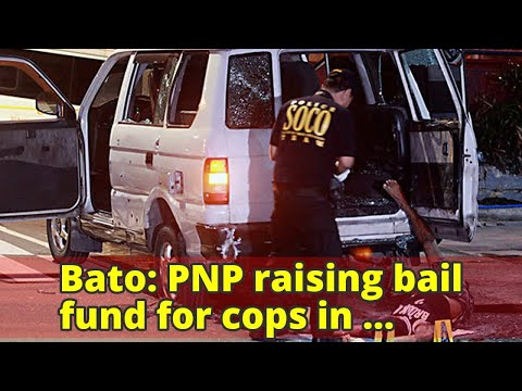 Bato: PNP raising bail fund for cops in mistaken identity shooting