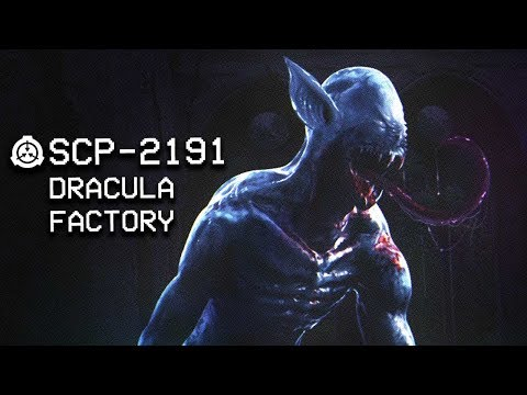 SCP-2191 - Dracula Factory : Object Class: Keter : Sarkic SCP